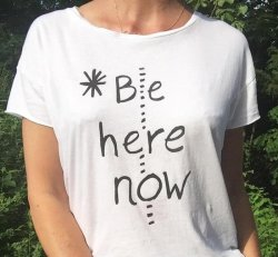 """SLT ~ """"BE HERE NOW"""" WHITE 100% COTTON PERFECT TEE"""