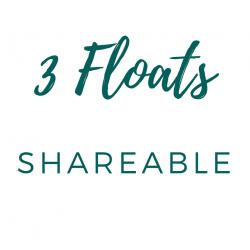 3 Floats - Shareable