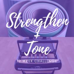 Strengthen + Tone: 12 Week Challenge