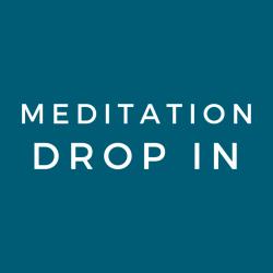 Meditation Drop In