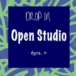 Open Studio for 6yrs. and up // Single Class