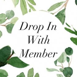 Drop In With A Current Member