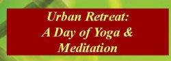 Urban Retreat: A Day of Yoga & Meditation