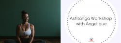 Ashtanga Yoga Workshop with Angelique - Intermediate Series *IN PERSON OPTION*