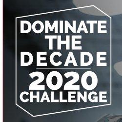 Dominate the Decade : Challenge 2020