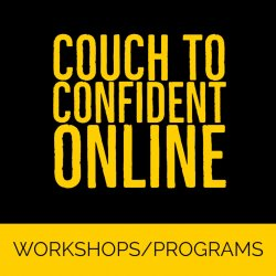 Couch To Confident - Online - Jan-Apr 2020