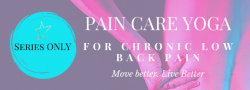SERIES ONLY - Pain Care Yoga for Chronic Low Back Pain