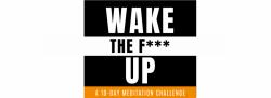 Wake the F*** Up - 10-Day Meditation Challenge