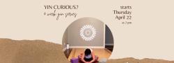 Yin Curious? (4 Week Yin Series with Kathy)