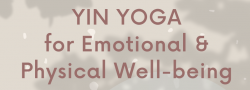 Yin Yoga for Emotional and Physical Well-being: In-studio