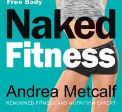 Naked Fitness Book by Andrea Metcalf ( Vanguard Press)