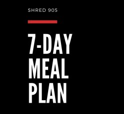 SHRED905 - 7 Day Meal Plan