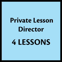 4 Private Lessons - Director