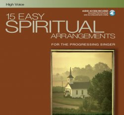 15 Easy Spiritual Arrangements for the Progressing Singer: High Voice