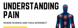 Virtual Event - Understanding Pain: Where Science and Yoga Intersect