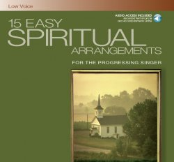15 Easy Spiritual Arrangements for the Progressing Singer: Low Voice