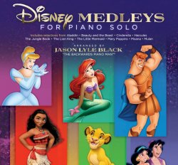 Disney Medleys for Piano Solo