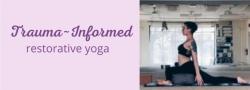 Trauma Informed Restorative Yoga