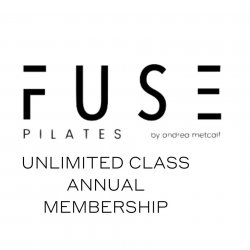 FUSE PILATES by Andrea Metcalf Annual Class Membership
