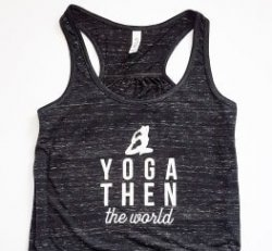 "Tanktop - Medium ""Yoga First then the World"""