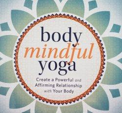 314:  Body Mindful Yoga