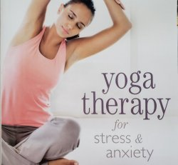 315:  Yoga Therapy for Stress and Anxiety