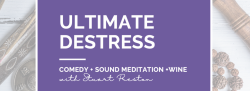 The Ultimate Destress: Comedy, Sound Meditation + Wine