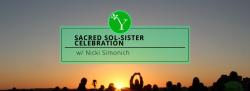 IN PERSON Sacred Sol-Sister Celebration
