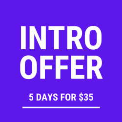 Intro Offer: 5 Days for $35