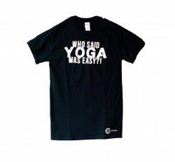 Who Said Yoga Was Easy Tee