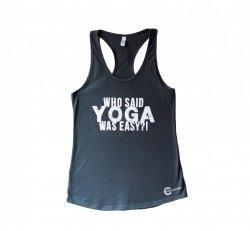 Who Said Yoga Was Easy Women's