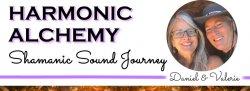 Live Stream Harmonic Alchemy: Shamanic Sound Journey w/ Daniel & Valerie