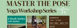 Master The Pose - Yoga Workshop Series