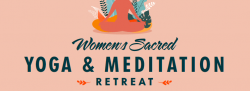 Women's Sacred Yoga & Meditation Retreat