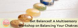 Get Balanced!  A Multisensory Workshop on Balancing Your Chakras