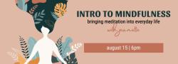 Intro to Mindfulness: Bringing Meditation Into Everyday Life