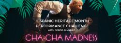 Cha Cha Madness - Hispanic Heritage Month Performance Challenge