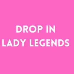 LADIES' LEGEND DROP IN