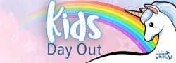 Unicorns and Rainbows! - Kid's Day Out