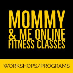 Mommy & Me Online Fitness Classes - Mar-Apr 2021
