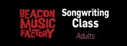 Songwriting Class for Adults: Write A Song A Week