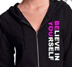 Believe In Yourself Zip Up Jacket Hoodie
