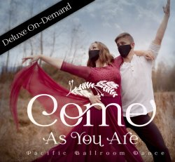 """DELUXE On Demand Access to """"Come As You Are"""" through 12/20/20"""