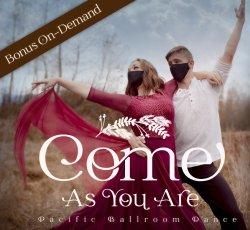 "BONUS On Demand Access to ""Come As You Are"" + Bonus Material"