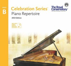 Prep B RCM Piano Repertoire Celebration Series 2015 Edition