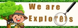 Summer Camp - We are Explorers! - Ages 6-12