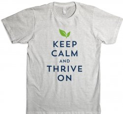 Keep Calm and Thrive On Tee