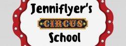 Jenniflyer's Circus School