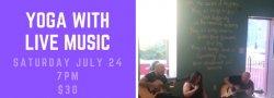 Yoga &  Live Music - July 24