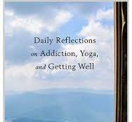 Daily Reflections on Addiction, Yoga & Getting Wel